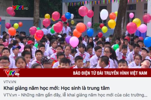 Báo điện tử VTV: Khai giảng năm học mới - Học sinh là trung tâm